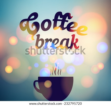 coffee break card with a cup of tea on a background of city dawn written on glass - stock vector