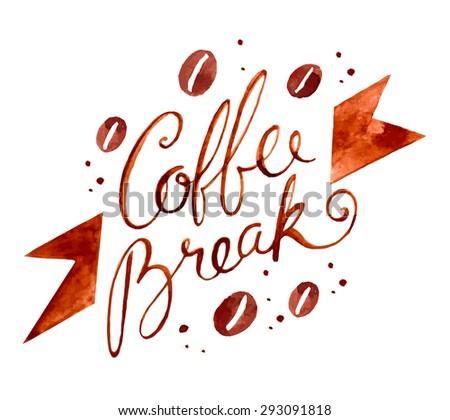 Coffee break. Hand draw lettering, calligraphy. - stock vector