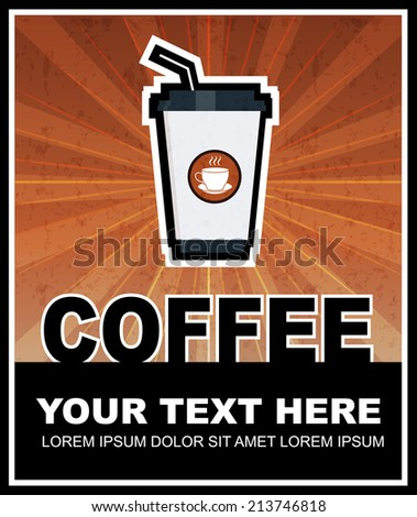 Coffee cup grunge retro poster,vector eps10 illustration - stock vector