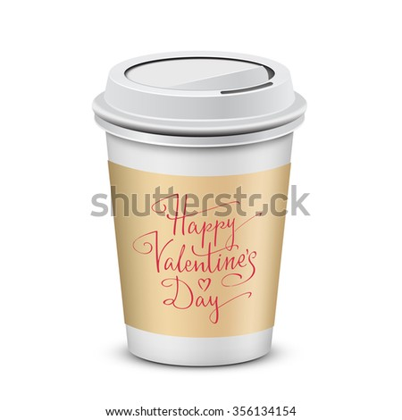 Coffee cup with Happy Valentine's Day handwritten lettering. Vector illustration
