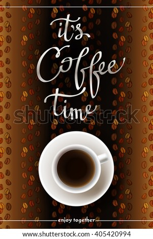 Coffee design with cup of hot coffee and beans lines striped texture and calligraphy quote it is coffee time. Coffee banner design for coffee shop menu, restaurant, cafeteria. Brown vector background. - stock vector