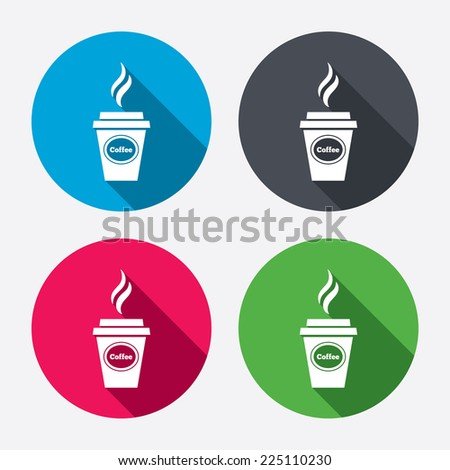 Coffee glass sign icon. Hot coffee button. Hot drink with steam. Takeaway. Circle buttons with long shadow. 4 icons set. Vector - stock vector