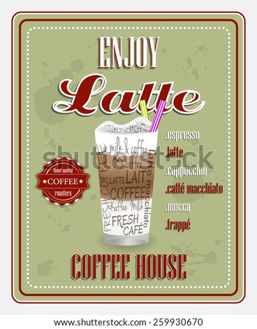 Coffee house poster design in retro style with enjoy latte title and grunge effect/vector illustration - stock vector