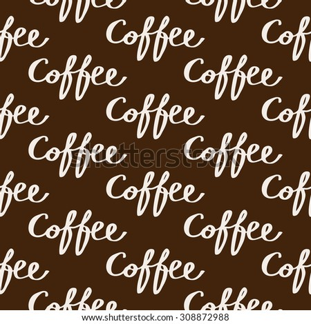 Coffee. Seamless pattern with calligraphy word coffee. Hand-drawn sketch background. Vector illustration.  - stock vector
