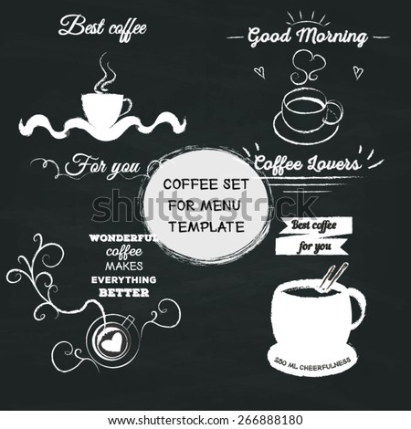 Coffee set for menu template. Poster lettering stylized drawing with chalk on blackboard.