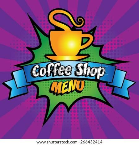 Coffee Shop Pop Art Menu Design - Coffee Mug Vector Illustration. - stock vector