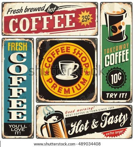 Coffee shop retro metal signs collection. Vintage coffee label templates. Old rusty poster layouts for cafe bar.