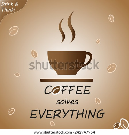 coffee solves everything abstract vector illustration poster for menu restaurant or cafe. - stock vector