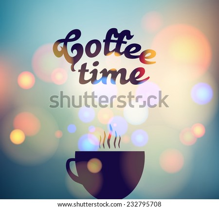coffee time card with a cup of tea on a background of city dawn written on glass - stock vector