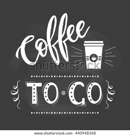 Coffee to go lettering popster - stock vector