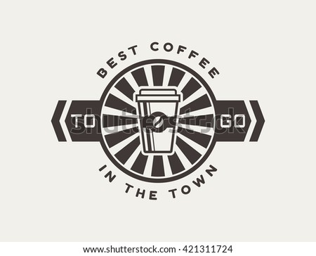 Coffee to go logo. Best coffee in the town. Template in black and white colors for coffee shop or cafe. Logotype isolated on clean background. Vector concept badge. - stock vector