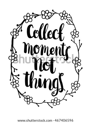Collect Moments Not Things With Border Frame On White Background Hand Drawn Lettering Modern Calligraphy