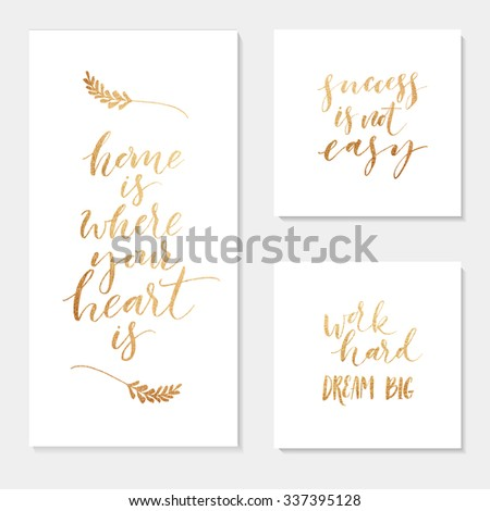 Collection of hand drawn phrase. Success is not easy. Work hard dream big. Home is where your heart is. Ink illustration. Hand drawn lettering. Isolated on white. - stock vector