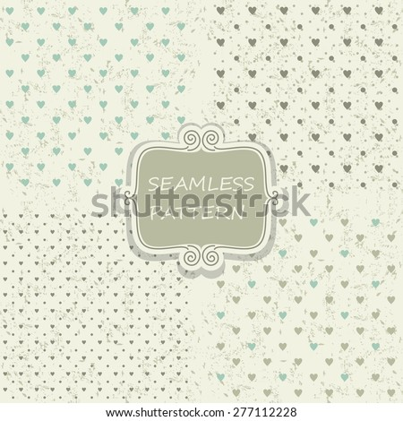 collection of 4 seamless patterns with hearts on shabby background