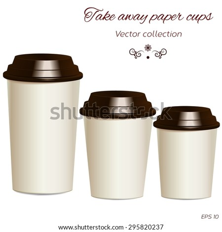 Collection of take away hot drink cups in different sizes with lids. Realistic objects templates, mock ups. Vector.