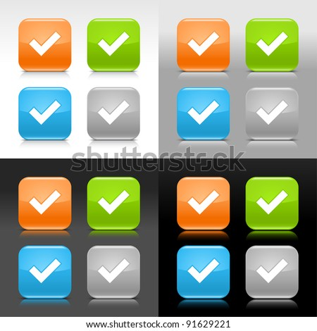 Color glossy web internet button with check mark sign. Rounded square icon with shadow and reflection on four background. This vector saved in 8 eps. Do not contain effects and transparency - stock vector