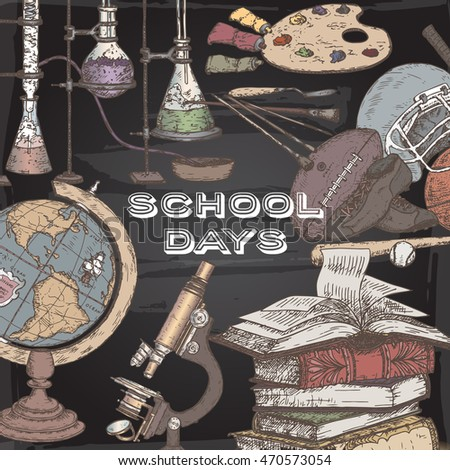Color school days template with hand drawn sketches featuring art, sport, science, literature tools and equipment on blackboard background. Vector Illustration. Great for notebook, diary covers.