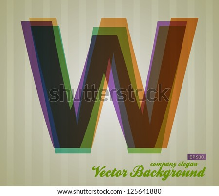 Color Transparency Letter. Retro Background. Symbol W. - stock vector