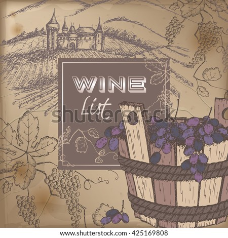 Color wine list template with castle, vineyard and grapes in wooden bucket on vintage background. Great for restaurants, cafes, bars, markets, grocery stores, organic shops, food label design. - stock vector