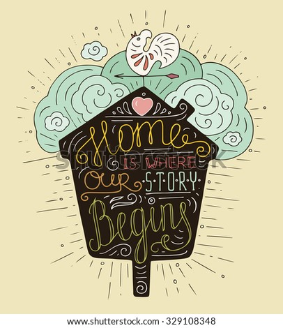Colored doodle typography poster with nesting box and vane. Cartoon cute card with lettering - Home is where our story begins. Hand drawn vector illustration isolated on yellow background. - stock vector