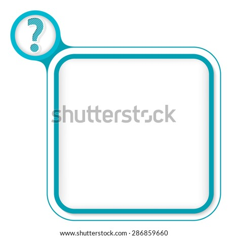 Colored frame for your text and question mark - stock vector