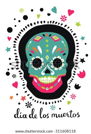 Colored vector illustration of sugar skull and lettering. Day of the dead. - stock vector