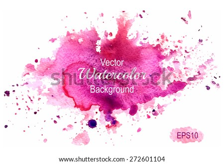 Colorful abstract watercolor stain with splashes and spatters. Modern creative background for trendy design. Vector illustration. - stock vector