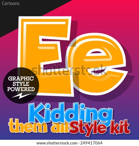 Colorful and cheerful cartoon font for children. Letter E. Also includes graphic styles - stock vector