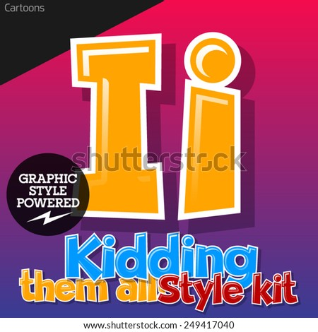 Colorful and cheerful cartoon font for children. Letter I. Also includes graphic styles - stock vector
