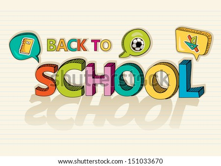 Colorful back to school text with social media speech bubbles education icons inside, cartoon illustration. Vector file layered for easy editing. - stock vector
