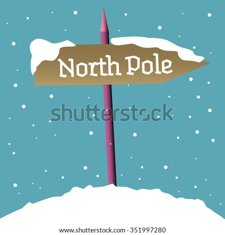 Colorful background with a signpost covered by snow and the text North Pole written on the signpost - stock vector