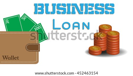 Colorful background with brown wallet filled with cash, coin stack and the text business loan written in blue - stock vector