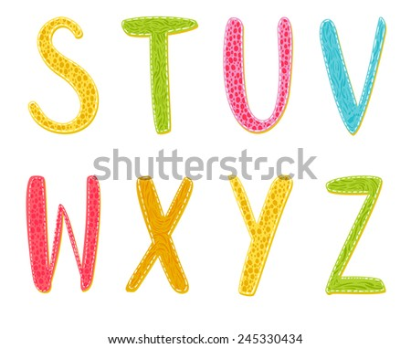 Colorful cartoon vector letters with hand drawn texture. Latin alphabet: S, T, U, V, W, X, Y, Z. - stock vector