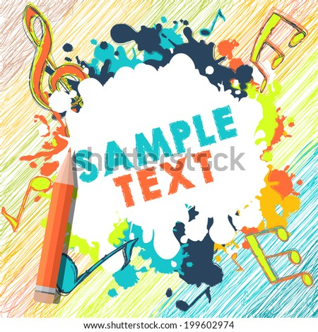 Colorful, creative illustration. Vector pencil, pencil sketch, doodles, notes and music. The Illustration is used for in web design, postcards, banners, in computer design. Abstract background. - stock vector