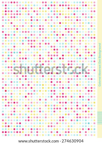 Colorful dotted seamless Pattern.  Abstract Design. Pale Colors Pink, Blue, Yellow - stock vector