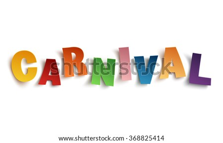 Colorful handmade typographic word carnival isolated on white background. Vector illustration. - stock vector