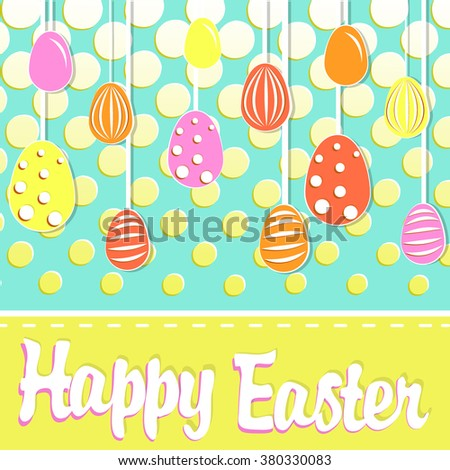 Colorful Happy Easter greeting card. For romantic and easter design, announcements, greeting cards, posters, advertisement.