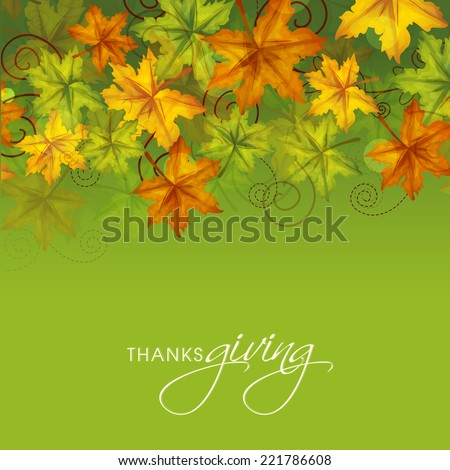 Colorful maples leaves on green background. Poster, banner or flyer design for Thanksgiving Day celebrations.  - stock vector