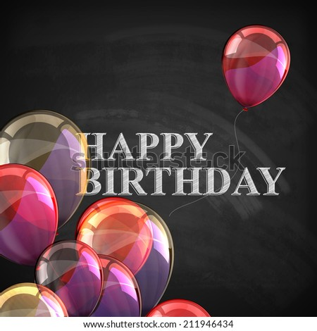 colorful poster with balloons and chalk letters on blackboard background. happy birthday - stock vector