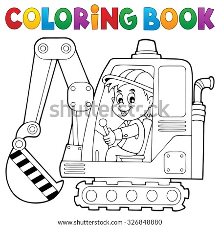 Coloring book excavator operator theme 1 - eps10 vector illustration. - stock vector