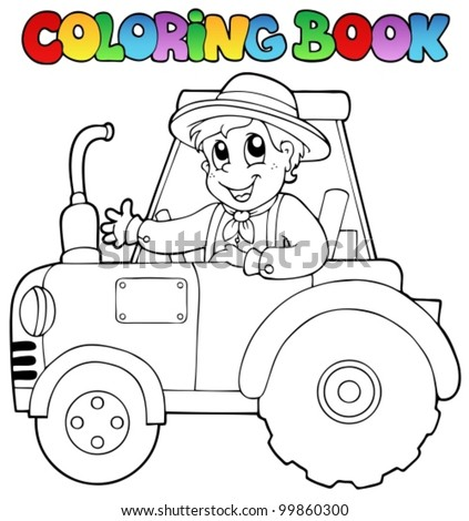 Coloring book farmer on tractor - vector illustration. - stock vector