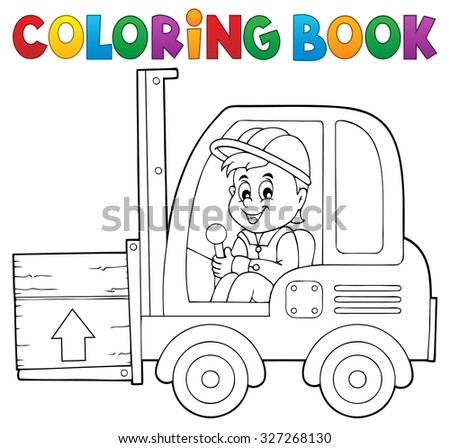 Coloring book fork lift truck theme 1 - eps10 vector illustration. - stock vector