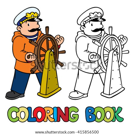Coloring picture or coloring book of funny captain or sailor, or yachtsman in coat, at the helm. Profession ABC series. Children vector illustration. - stock vector