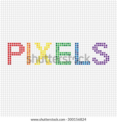 Colourful text of pixels