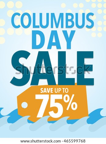 Columbus Day Sale Sign - Save up to 75% off