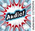 Comic book background Audio! concept or conceptual cute Audio text on pop art background for your designs or presentations - stock photo