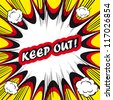 Comic book background Keep out! sign Card Pop Art office stamp with the word Keep out - stock vector