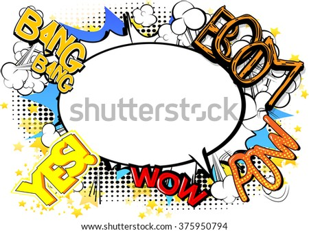 Comic book style abstract background with words and speech bubble.  - stock vector