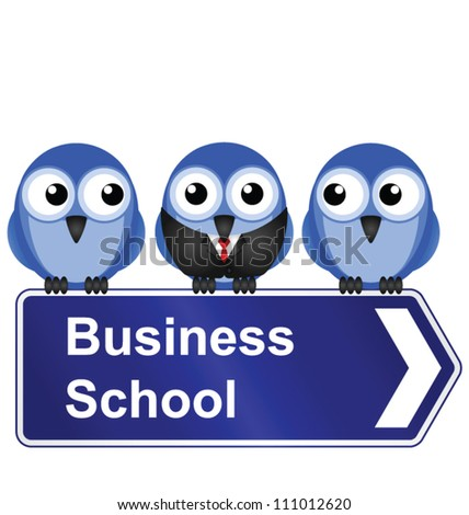 Comical business school sign isolated on white background