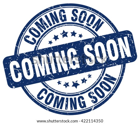 coming soon blue grunge round vintage rubber stamp.coming soon stamp.coming soon round stamp.coming soon grunge stamp.coming soon.coming soon vintage stamp. - stock vector